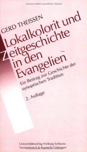 Lokalkolorit und Zeitgeschichte in den Evangelien. Ein Beitrag zur Geschichte der synoptischen Tradition (Gottingische Gelehrte Anzeigen)