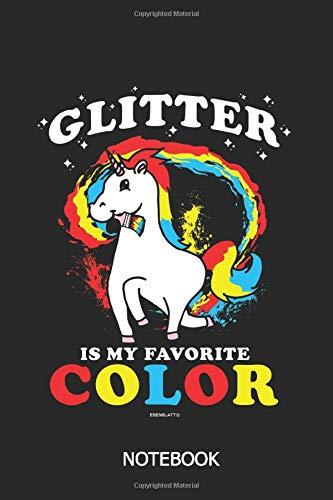 Glitter is my favorite color Notebook: A5| 110 Seiten liniertes Notizbuch | Einhorn Fangirl | Süßes Einhorn | auch perfekt als Geschenk....! (Fangirl Kostüm)