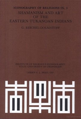 Shamanism and Art of the Eastern Tukanoan Indians (Iconography of Religions / Iconography of Religions, South America) por A. D. Reichel-Dolmatoff