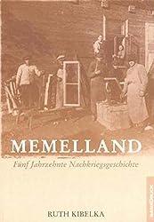 Memelland. Fünf Jahrzehnte Nachkriegsgeschichte.