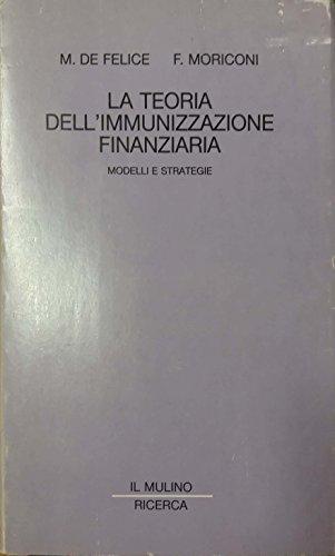 La teoria dell'immunizzazione finanziaria. Modelli e strategie