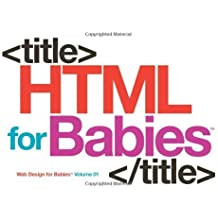 HTML for Babies (Web Design for Babies) by John C., Sr. Vanden-Heuvel (2011-07-01)