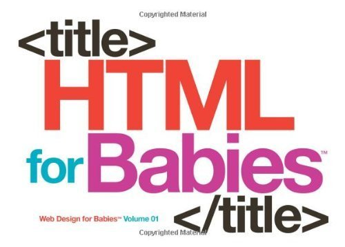HTML for Babies (Web Design for Babies) by John C., Sr. Vanden-Heuvel (2011-07-01) par Sr. Vanden-Heuvel; John C.