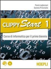 Clippy start. Informatica. Per il biennio delle Scuole superiori. Con CD-ROM. Con espansione online: 1