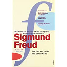 "Complete Psychological Works Of Sigmund Freud, The Vol 19: ""The Ego and the Id"" and Other Works v. 19"