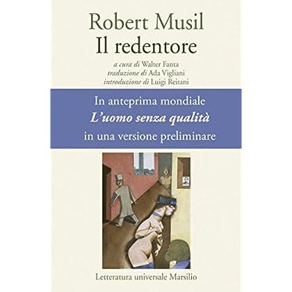 Il Redentore: L'Uomo Senza Qualità In Una Versione Preliminare (Letteratura Universale. Gli Anemoni)