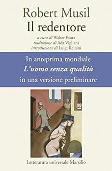 """Il redentore: """"L'uomo senza qualità"""" in una versione preliminare (Letteratura universale. Gli Anemoni) di [Musil, Robert]"""