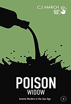 Poison Widow: Arsenic Murders In The Jazz Age (dead True Crime Book 3) por C.j. March epub