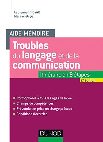 Aide-mémoire - Troubles du langage et de la communication - 2e éd. - L'orthophonie à tous les âges d: L'orthophonie à tous les âges de la vie