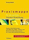 Praxismappe für die perfekte Internet-Bewerbung: Ausführliche