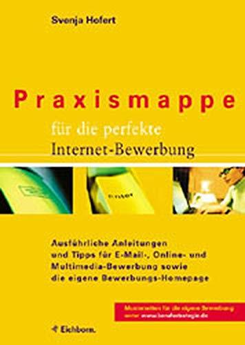 Praxismappe für die perfekte Internet-Bewerbung: Ausführliche Anleitungen und Tipps