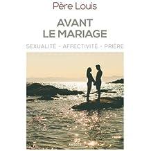 Avant le mariage: Sexualité, affectivité, prière