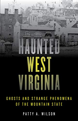 Haunted West Virginia: Ghosts and Strange Phenomena of the Mountain State (Haunted Series) (English Edition)
