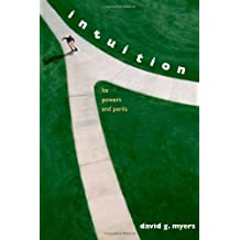 Intuition: Its Powers and Perils by David Myers (2002-09-13)