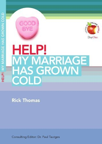 help-my-marriage-has-grown-cold-living-in-a-fallen-world-help-day-one-publications-by-rick-thomas-20