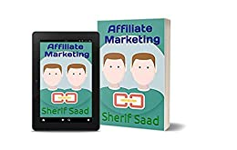 Affiliate Marketing (Business & Investing) (English Edition) de [Saad, Sherif]