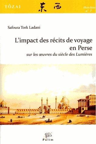Tozai, hors-serie n 7/2014. l' impact des recits de voyage en perse s ur les uvres du siecle des lum