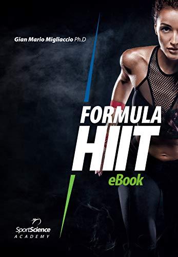 Formula HIIT: L'allenamento intervallato ad alta intensità per sport e fitness. Basato su evidenze scientifiche. (Sport Science Academy Vol. 1) (Italian Edition)