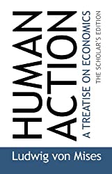 [Human Action: A Treatise on Economics] [by: Ludwig von Mises]