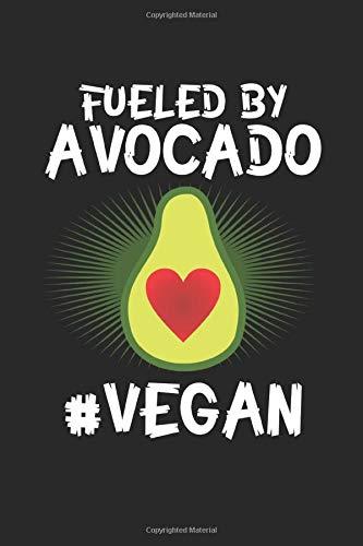 Fueled by Avocado #Vegan: Vegane Avocado - Veganer und Vegetarier Notizbuch liniert DIN A5 - 120 Seiten für Notizen, Zeichnungen, Formeln   Organizer Schreibheft Planer Tagebuch -