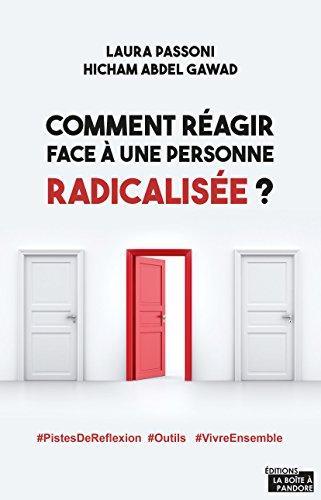 Comment réagir face à une personne radicalisée ?: Pistes de réflexion et outils par Laura Passoni