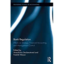 Bank Regulation: Effects on Strategy, Financial Accounting and Management Control