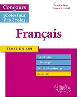 Tout-en-un Français Concours de Professeurs des Écoles de Christine Penet,Françoise Annède ( 23 septembre 2014 )