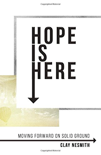 Hope Is Here!: Moving Forward on Solid Ground