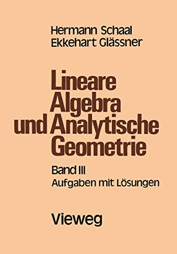 Lineare Algebra und Analytische Geometrie: Band III Aufgaben mit Lösungen (German Edition)