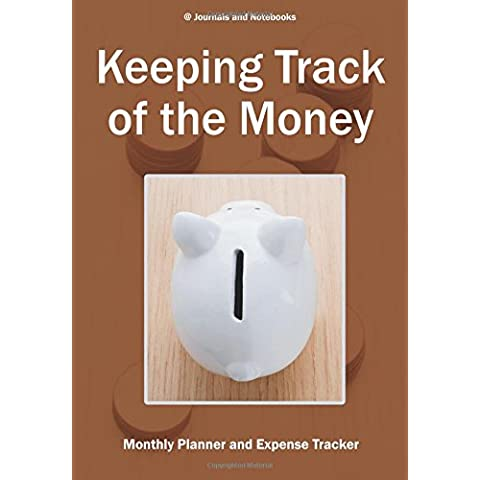 Keeping Track of the Money: Monthly Planner and Expense Tracker