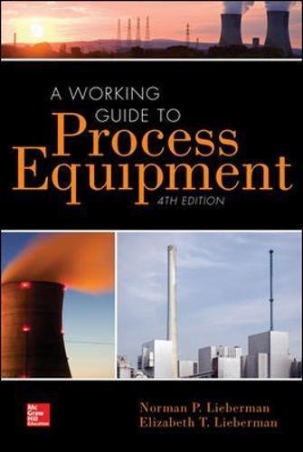 A Working Guide to Process Equipment, Fourth Edition por Norman P. Lieberman