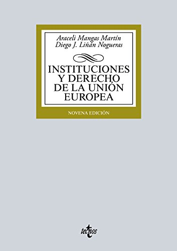 Instituciones Y Derecho De La Unión Europea (Derecho - Biblioteca Universitaria De Editorial Tecnos)