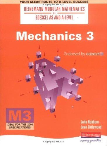 Mechanics: No. 3 (Heinemann Modular Mathematics for Edexcel AS and A Level): Written by Mr John Hebborn, 2000 Edition, (1st Edition) Publisher: Heinemann [Paperback]