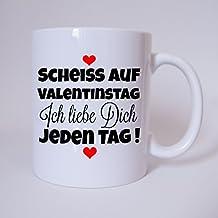 Tasse U0027Scheiss Auf Valentinstag. Ich Liebe Dich Jeden Tagu0027 Kaffeetasse,  Kaffeebecher,