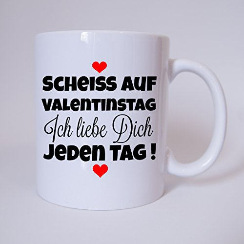 tasse 39 scheiss auf valentinstag ich liebe dich jeden tag 39 kaffeetasse kaffeebecher. Black Bedroom Furniture Sets. Home Design Ideas