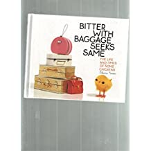 Bitter with Baggage Seeks Same: The Life and Times of Some Chickens