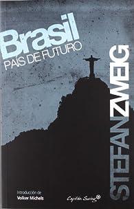 Brasil Pais De Futuro par Stefan Zweig
