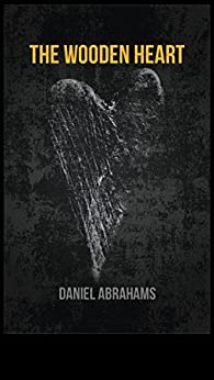 The Wooden Heart by [Abrahams, Daniel]