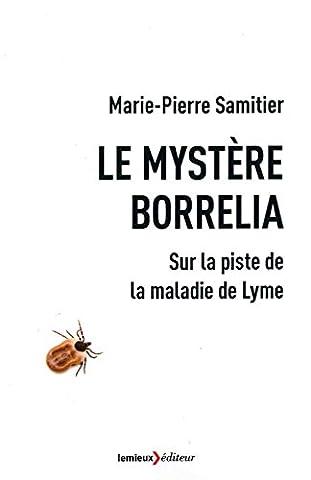 Le mystère Borrelia : Sur la piste de la maladie