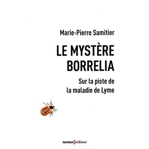Le mystère Borrelia : Sur la piste de la maladie de Lyme