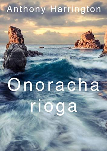 Onoracha rioga (Irish Edition) por Anthony  Harrington