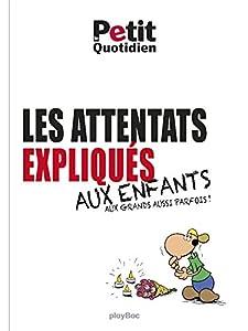 """Afficher """"Les attentats expliqués aux enfants et aux grands aussi parfois !"""""""