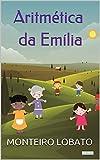 Aritmética da Emilia (Sítio do Picapau Amarelo) (Portuguese Edition)