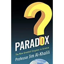 Paradox: The Nine Greatest Enigmas in Science