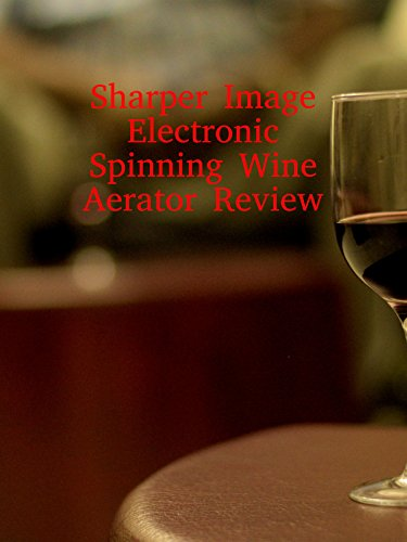 review-sharper-image-electronic-spinning-wine-aerator-review-ov