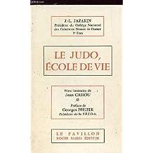 Le Judo, école de vie - note liminaire de Jean Cassou, préface de Georges Pfeifer
