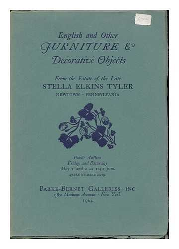English and other furniture & decorative objects : from the estate of the late Stella Elkins Tyler. Public auction, Parke-Bernet Galleries, 1964 [Auction catalogue]