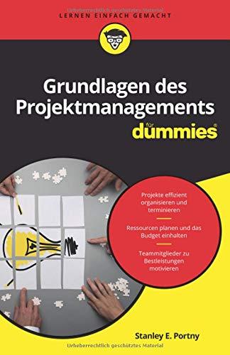 Grundlagen des Projektmanagements für Dummies - Management Dummies Für