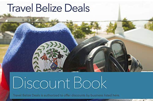 Travel Belize Deals: Save money when traveling to Belize. (English Edition)