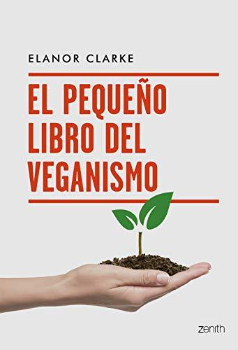 El pequeño libro del veganismo eBook: Clarke, Elanor, R. Juncosa ...